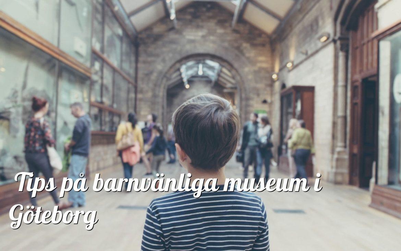 4 barnvänliga museer i Göteborg